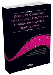 Doenças causadas por fungos, bactérias e vírus em plantas ornamentais