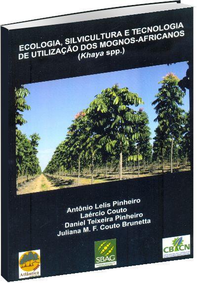 Ecologia, Silvicultura e Técnica de Utilização dos Mognos-Africanos
