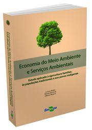 Economia do Meio Ambiente e Serviços Ambientais - Estudo Aplicado à Agricultura Familiar