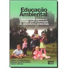 Educação Ambiental - Referenciais Teóricos e Prática