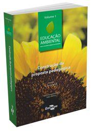 Educação Ambiental - Vol. 1 - Construção da Proposta Pedagógica