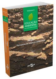 Educação Ambiental - Vol. 4 - Julgar, Percepção do Impacto Ambiental