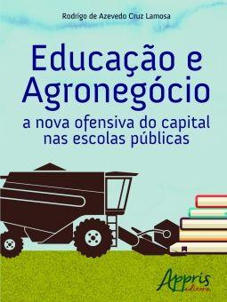 Educação e Agronegócio - A Nova Ofensiva do capital nas Escolas Públicas