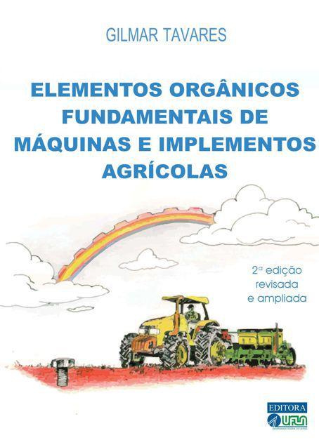 Elementos Orgânicos Fundamentais de Máquinas e Implementos Agrícolas