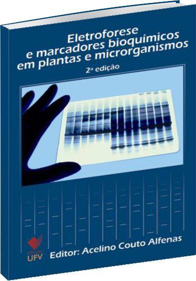 Eletroforese e Marcadores Bioquímicos em Plantas e Microrganismos