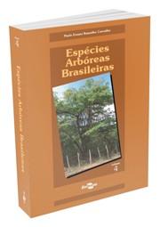 Espécies Arbóreas Brasileiras, Vol. 4