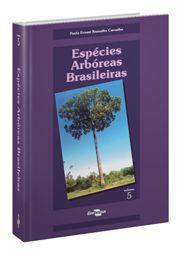 Espécies Arbóreas Brasileiras, Vol. 5