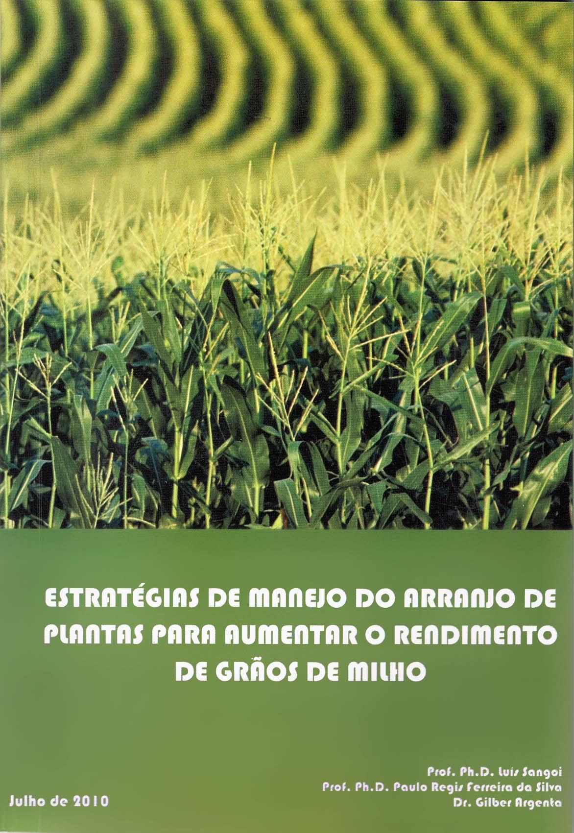 Estratégias de Manejo do Arranjo de Plantas Para Aumentar o Rendimento de Grãos de Milho
