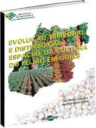 Evolução temporal e distribuição espacial da cultura do Feijão em Goiás