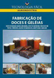 Fabricação de Doces e Geleias (Doce de Banana Nanica em Barra, Doce de Abobora com Coco em Pasta, Furrundu, Geleias de Maracujá, Jabuticaba e Abacaxi)