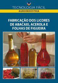 Fabricação de Licores de Abacaxi, Acerola e Folhas de Figueira