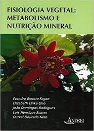 Fisiologia Vegetal - Metabolismo e Nutrição Mineral
