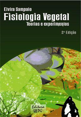 Fisiologia Vegetal - Teorias e Experimentos