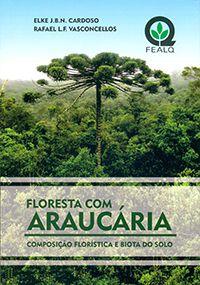 Floresta com Araucária - Composição Florística e Biota do Solo