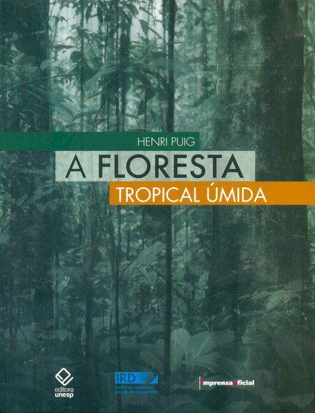Floresta Tropical Úmida, A