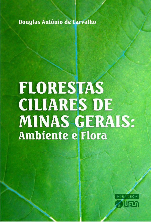 Florestas Ciliares de Minas Gerais - Ambiente e Flora