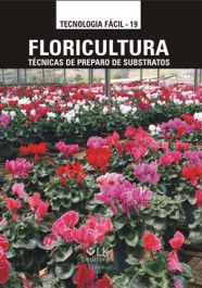 Floricultura: Técnicas de Preparo de Substratos