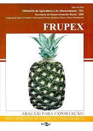 Frupex - Abacaxi: Procedimentos de Colheita e Pós-colheita