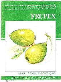 Frupex - Goiaba: Procedimentos de Colheita e Pós-colheita