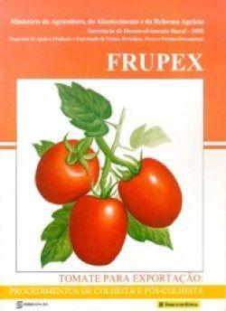 Frupex - Tomate: Procedimentos de Colheita e Pós-colheita
