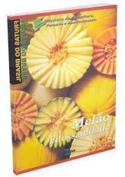 Frutas do Brasil - Melão Fitossanidade