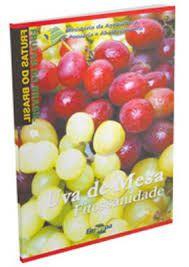 Frutas do Brasil - Uva de Mesa Fitossanidade