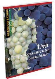 Frutas do Brasil - Uva para processamento: Fitossanidade