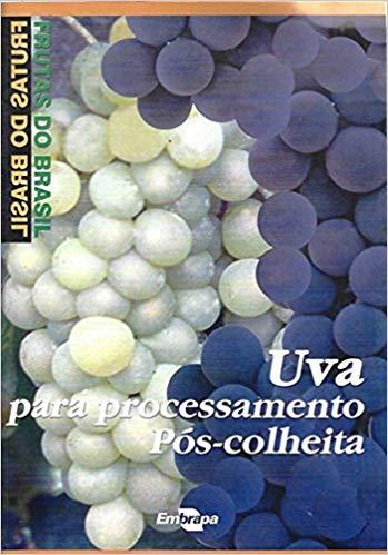 Frutas do Brasil - Uva para processamento: Pós-Colheita