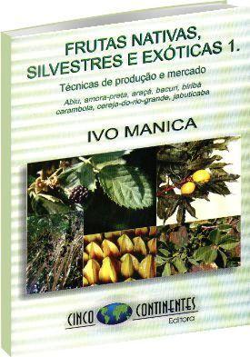 Frutas Nativas, Silvestres e Exóticas I - Técnicas de Produção e Mercado