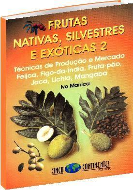 Frutas Nativas, Silvestres e Exóticas II - Tecnologia de Produção