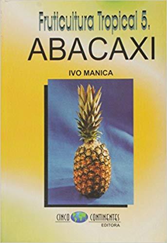 Fruticultura Tropical 5- Abacaxi