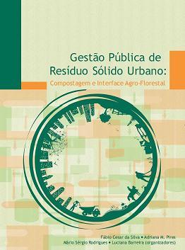 Gestão Pública de Resíduo Sólido Urbano - Compostagem e Interface Agro-Florestal