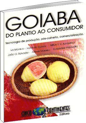 Goiaba - Do Plantio ao Consumidor