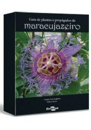 Guia de Plantas e Propágulos de Maracujazeiro