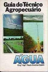 Guia do Técnico Agropecuário - Água