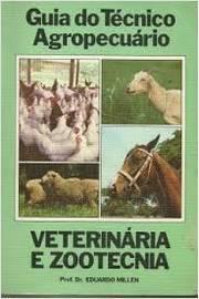 Guia do Técnico Agropecuário - Veterinária e Zootecnia