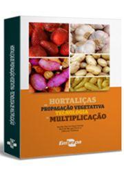 Hortaliças de Propagação Vegetativa - Tecnologia de Multiplicação