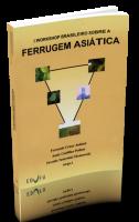 I Workshop Brasileiro Sobre a Ferrugem Asiática