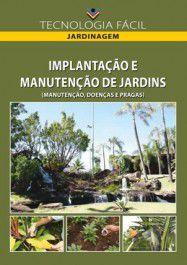 Implantação e Manutenção de Jardins - vol. 3