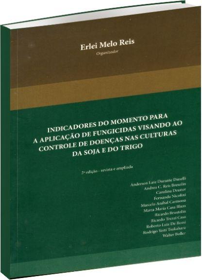 Indicadores do Momento para a Aplicação de Fungicidas Visando ao Controle de Doenças nas Culturas da Soja e do Trigo