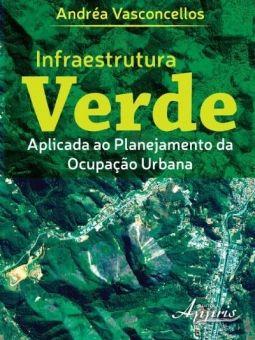 Infraestrutura Verde - Aplicada ao Planejamento da Ocupação Urbana