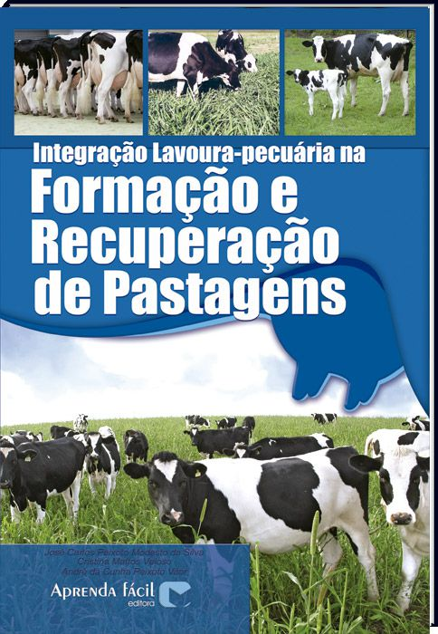 Integração Lavoura-Pecuária na Formação e Recuperação de Pastagens
