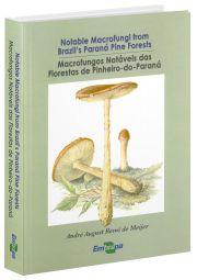Macrofungos Notáveis das Florestas do Pinheiro-do-Paraná
