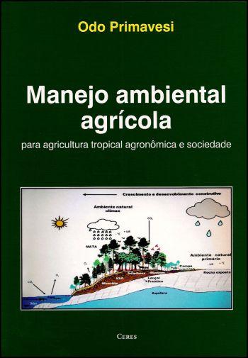 Manejo Ambiental Agrícola - Para Agricultura Tropical Agronômica e Sociedade