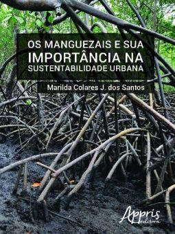 Manguezais e Sua Importância na Sustentabilidade Urbana