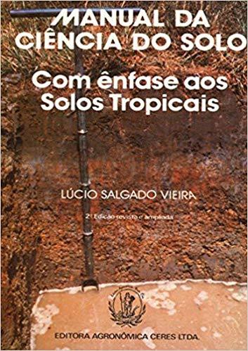 Manual da Ciência do Solo - Com Enfâse aos Solos Tropicais