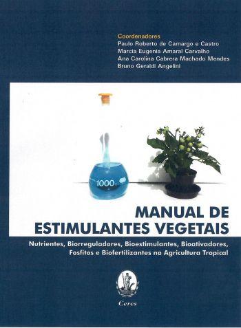 Manual de Estimulantes Vegetais - Nutrientes, Biorreguladores, Bioestimulantes, Bioativadores, Fosfitos e Biofertilizantes na Agricultura Tropical
