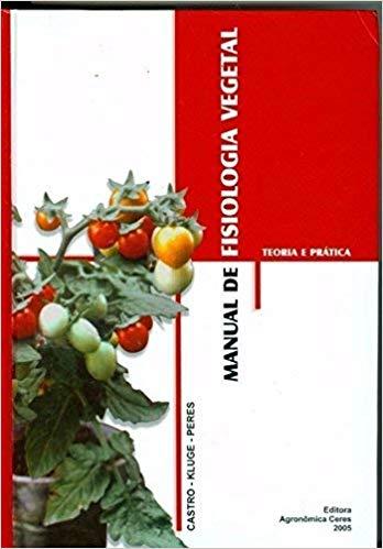Manual de Fisiologia Vegetal - Teoria e Prática