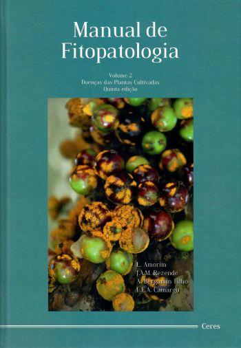 Manual de Fitopatologia - Volume 2 - Doenças das Plantas Cultivadas