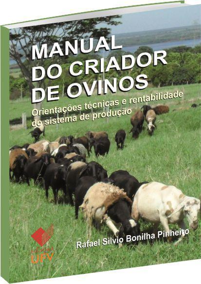 Manual do Criador de Ovinos. Orientação Técnicas e Rentabilidade do Sistema de Produção